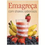 Emagreça com shakes saborosos (Ebook)