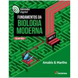 Vereda Digital - Fundamentos da Biologia Moderna (Vol. Único) - Gilberto Rodrigues Martho, Jose Mariano Amabis