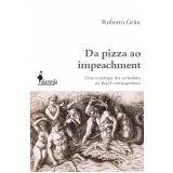 Da Pizza ao Impeachment -