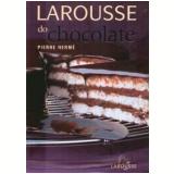 Larousse do Chocolate - Pierre Hermé