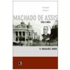 Machado de Assis: Vida e Obra (Vol. 4)