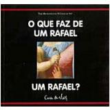 O que Faz de um Rafael um Rafael? - Richard Mühlberger
