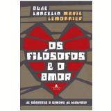 Os Filósofos e o Amor - Aude Lancelin, Marie Lemonnier
