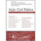 Ação Civil Pública 20 Anos da Lei N. 7347/85 - JoÃo Carlos de Carvalho Rocha, Tarciscio Humberto Henriques Filho