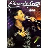 Eduardo Costa Ao Vivo (DVD) - Eduardo Costa