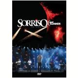Sorriso Maroto - Sorriso 15 Anos - Ao Vivo (DVD) - Sorriso Maroto
