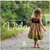 As Coisas Boas da Vida - Anderson Cavalcante