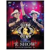 Gino & Geno - Na Estrada É Show - 40 Anos (DVD) - Gino e Geno