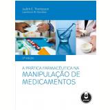 A Prática Farmacêutica na Manipulação de Medicamentos - Judith E.  Thompson, Lawrence W. Davidow