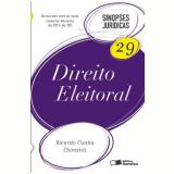 Sinopses Juridicas, Vol.29 - Direito Eleitoral - Ricardo Cunha Chimenti