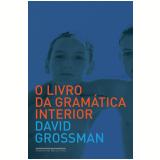 O Livro da Gramática Interior - David Grossman