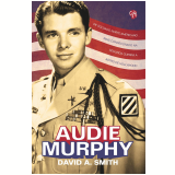 Audie Murphy - David A. Smith