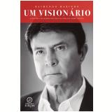 Um visionário: a história do homem por trás da DEMACOL Home Center (Ebook) - Raimundo Marinho