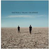 Os Arrais - Rastros e Trilha (CD)