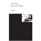 Como Se Me Fumasse - Marcelo Mirisola