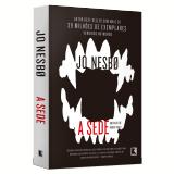 A Sede - Jo Nesbø