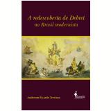 A Redescoberta de Debret no Brasil Modernista - Anderson Ricardo Trevisan