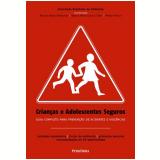 Crianças e Adolescentes Seguros - Sociedade Brasileira de Pediatria