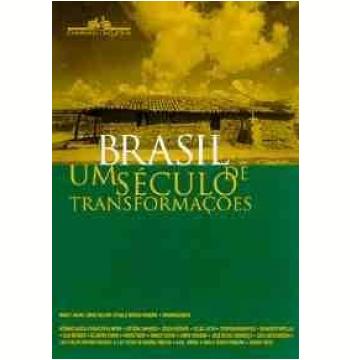Brasil: Um Século de Transformações