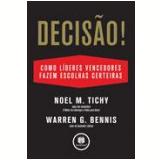 Decisão - Noel Tichy, Warren G. Bennis