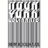 Nova York Delirante - Rem Koolhaas