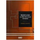 Dominando as Técnicas de Ensino - Joseph Lowman