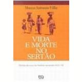 Vida e Morte no Sertão - Marco Antonio Villa