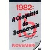 1982 a Conquista da Democracia - Nelson Paes Leme