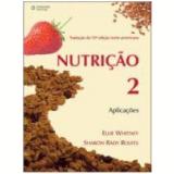 Nutrição Vol. 2 Aplicações - Ellie Whitney, Sharon Rady Rolfes