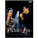Victor e Leo - Ao Vivo em Uberlândia (DVD) - Victor e Leo