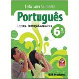 Português: Leitura, Produção, Gramática - 6º Ano - Leila Lauar Sarmento