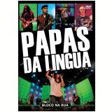 Papas da Lingua - Bloco na Rua (DVD) - Papas da Língua