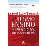 Turismo, Ensino e Práticas Interdisciplinares - Doris Van de Meene Ruschmann (Org.), Carlos Alberto Tomelin