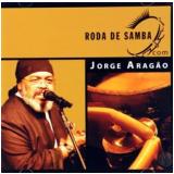Jorge Aragão - Roda De Samba Com: Jorge Aragão (CD) - Jorge Aragão