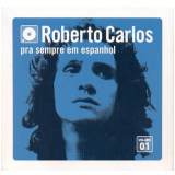 Box Roberto Carlos - Pra Sempre Em Espanhol - Vol. 1 (CD) - Roberto Carlos