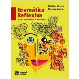 Gramática Reflexiva - Ensino Médio - William Roberto Cereja, Thereza Cochar Magalhães
