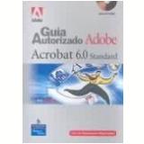 Guia Autorizado Adobe Acrobat 6.0 Standard - Adobe Press