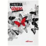 Histeria E Genero - Nelson Da  Silva Junior