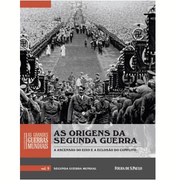 As Origens da Segunda Guerra (Vol. 09)
