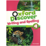 Oxford Discover 4 Writing & Spelling Bk -