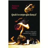 Qual é o corpo que dança? (Ebook) - Jussara Miller