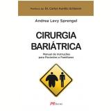 Cirurgia Bariatrica - Guia De Instruçao - AndrÉa Levy