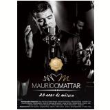 Maurício Mattar - 20 Anos de Música (DVD) - Maurício Mattar