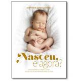 Nasceu, E Agora? - Stéphanie Sapin-lignières