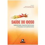 Saúde Do Idoso - Adelson Luiz Araújo Tinôco, Carla De Oliveira Barbosa Rosa