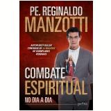 Combate Espiritual - No Dia a Dia - Reginaldo Manzotti