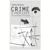 Crime e Proceder - Um Experimento Antropológico -