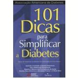 101 Dicas para Simplificar a Diabetes - David S. Schade