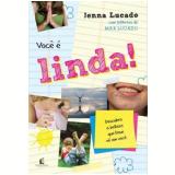 Você é Linda! - Jenna Lucado