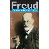 O Futuro de uma Ilusão - Sigmund Freud